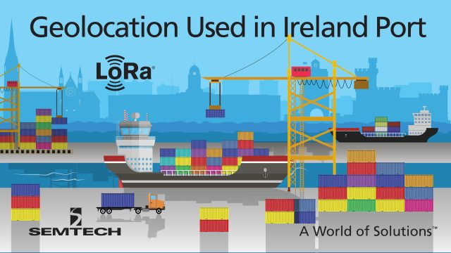 Semtech LoRa geolocation helps Irish Port of Cork track shipping assets
