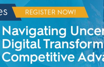 Navigating Uncertain Times – Digital Transformation as a Competitive Advantage